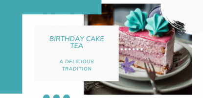 Birthday Cake Tea - Yet Another Delicious Birthday Tradition